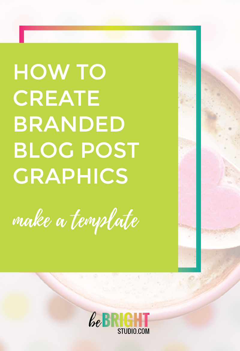 How to create a branded blog post graphic template