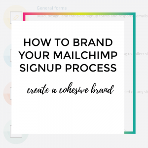 How to brand your mailchimp signup process.
