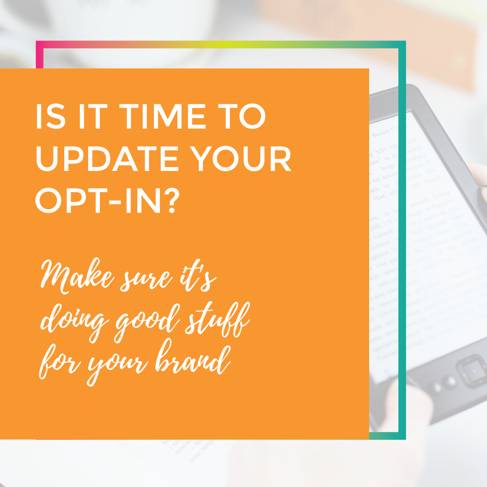 How to know when it's time to update your opt-in