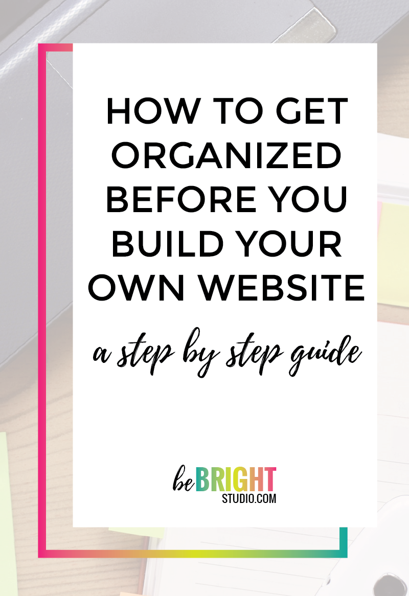 How to get organized before you build your own website.