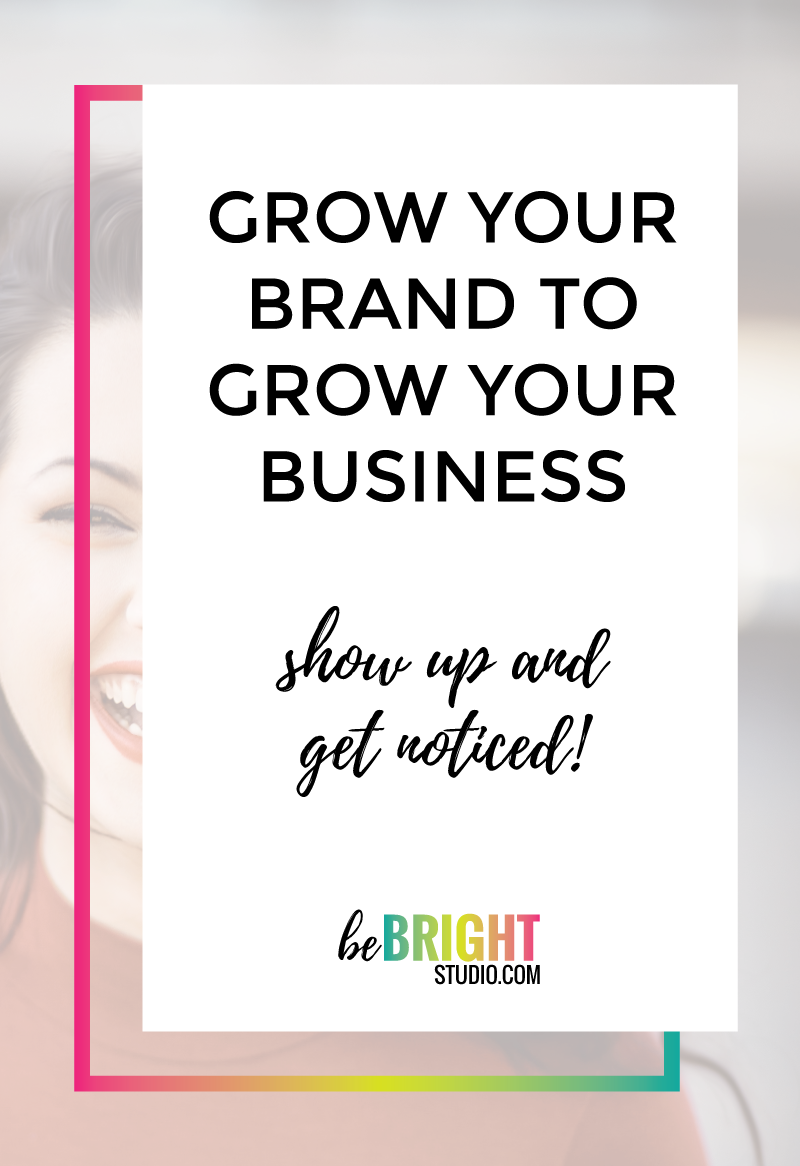 Grow your brand to grow your business.. it's all about being VISIBLE!