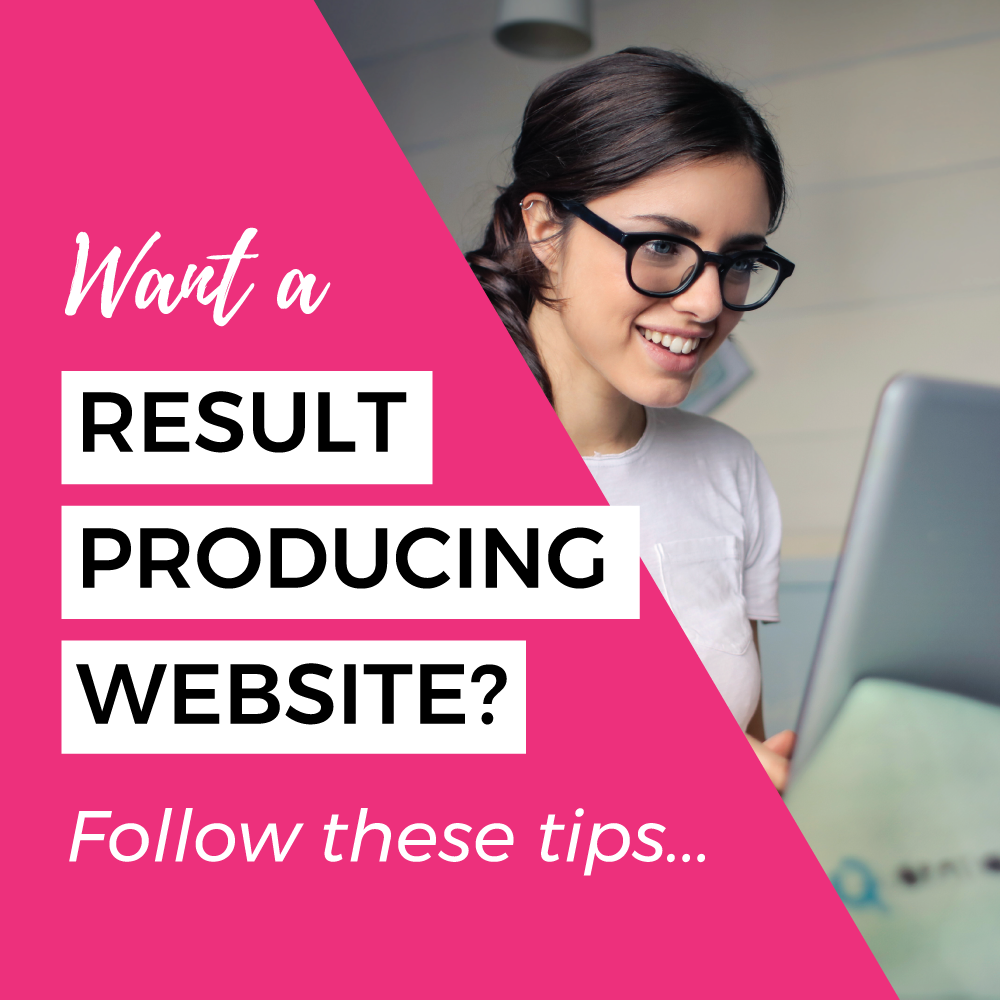 Want your website to produce results? Follow these tips to make sure you are being strategic with your website.